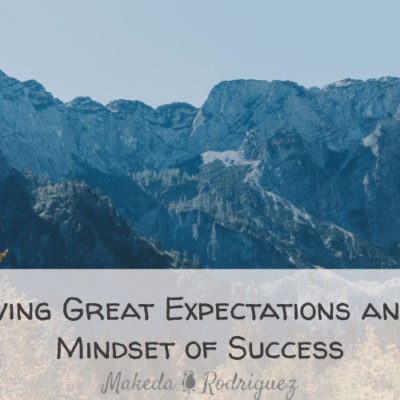 Having Great Expectations and a Mindset of Success