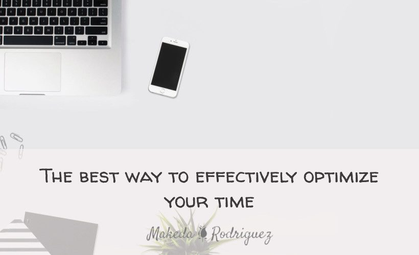 The best way to effectively optimize your time
