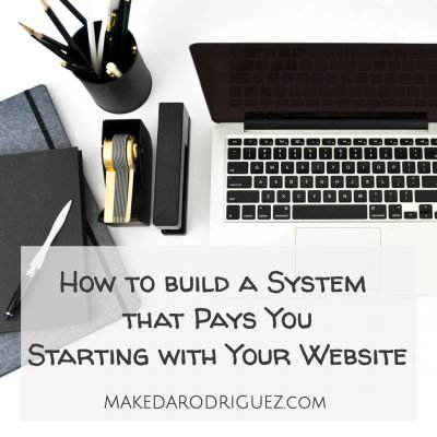 How to build an online system that pays you, starting with your website
