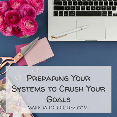 Preparing Your Systems to Crush Your Goals