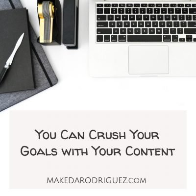 Crush Your Business Goals with Your Content