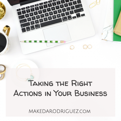 Taking the Right Action in Your Business